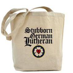 Stubborn German Lutheran Tote Bag > Stubborn German Lutheran > TP Press
