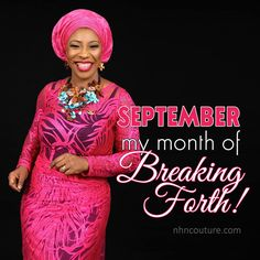 September | Our month of breaking forth. The month we shall be remembered! | NHN Couture