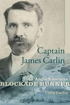 Captain James Carlin: Anglo-American Blockade-Runner