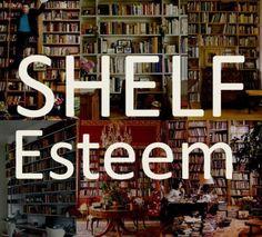 Do you have positive Shelf Esteem?;)