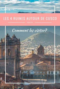 Voici tout ce qu'il faut savoir pour visiter les 4 sites archéologiques incas autour de Cusco : Tambomachay, Qenqo, Puca Pucara et Sacsayhuaman