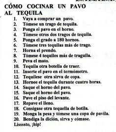 Pavo al tequila jajajaja ;)