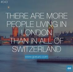 There are more people living in London than in all of Switzerland. #traveltrivia