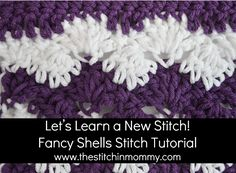 Let's Learn a New Crochet Stitch - Fancy Shells Stitch Tutorial | www.thestitchinmommy.com