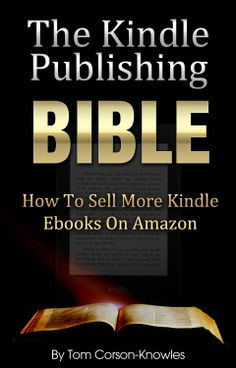 The Kindle Publishing Bible: How To Sell More Kindle Ebooks on Amazon  ($0.99) - The Kindle Publishing Bible by Tom Corson-Knowles is a great book for self-publishing authors who want to make more Kindle sales. - I would highly recommend this book to anyone self publishing on Kindle. - His advice are practical, have great information, it is easy to read. http://www.amazon.com/exec/obidos/ASIN/B00A86QV9A/electronicfro-20/ASIN/B00A86QV9A