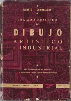 alberto commeleran tratado práctico de dibujo artístico e in Art Tips, Drawing Tips, Art Techniques, Book Art, Andrew Loomis, Learning, Drawings, Books, Artist's Book