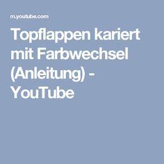 Topflappen kariert mit Farbwechsel (Anleitung) - YouTube