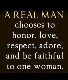 The accomplishment of life is being able to love one women in life, not many.