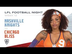 Two teams that battled down to the final play in last season's Eastern Conference Championship, meet again. As the Chicago Bliss host the Nashville Knights, . Lingerie Football, Legends Football, Eastern Conference, Knights, Nashville, Bliss, Chicago, Seasons, Youtube