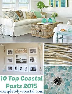 Most viewed and shared posts on Completely Coastal in 2015! Check them out here: http://www.completely-coastal.com/2015/12/10-most-popular-coastal-posts-2015.html