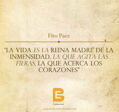 """""""La vida es la reina madre de la inmensidad, la que agita las fieras, la que acerca los corazones"""" #FitoPaez  #Felizdomingo  http://www.elsalvadorebooks.com"""