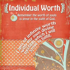 March Value - Individual Worth Individual Worth, Young Women Values, Personal Progress, Daughter Of God, Latter Day Saints, Powerful Words, Encouragement Quotes, Jesus Christ, Lds