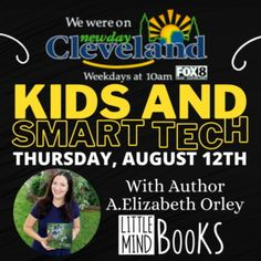 Author A. Elizabeth Orley will be in Fox 8 - New Day Cleveland tomorrow August 12th at the 10AM hour to talk about Smart Technology, your kids, and internet safety. Join us! #NewDayCleveland #Fox8 #LIttleMindBooks Internet Safety, August 12, Smart Technologies, New Day, Cleveland, Fox, Mindfulness, Author, Social Media
