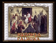 Wielkanoc: Gify i wierszyki Niedziela Palmowa Just Magic, Palm Sunday, Art Pictures, Easter, Christian, Painting, Anna, Facebook, Art Images