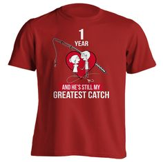 1st Anniversary Gift 1 Year and Still My Greatest Catch Shirt