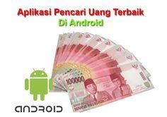 Tutorial Android Indonesia: Aplikasi Pencari Uang Di Android Terbaik Dan Terce...
