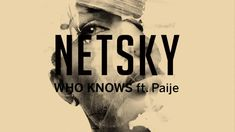 "Netsky ""Who Knows"" Electronic Dance Music (EDM) Music Video"