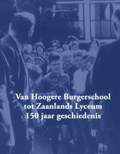 Van Hoogere Burgerschool tot Zaanlands Lyceum Van, Movies, Movie Posters, Fictional Characters, Films, Film Poster, Cinema, Movie, Film