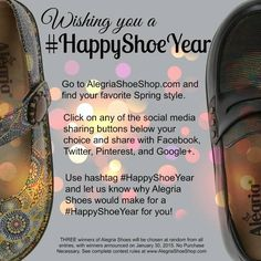 It's CONTEST TIME!  Find your favorite Spring 2015 Alegria shoe, then ON THAT PRODUCT'S PAGE, use the share button of your favorite social media and share using hashtag #HappyShoeYear and let us know why Alegria shoes would make for a #HappyShoeYear for you!  Winners drawn on January 30, 2015. Good luck!  For complete rules, please visit http://www.alegriashoeshop.com/Articles.asp?ID=330  | Alegria Shoe Shop #AlegriaShoes #contest
