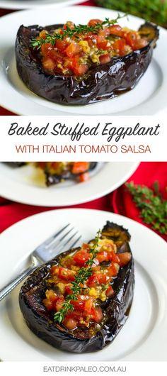 Baked Eggplant Stuffed With Italian Tomato, Thyme & Garlic Salsa (Paleo, Whole30, Vegetarian, Gluten-free, Vegan)