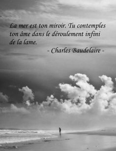 Charles Baudelaire. La mer est... Sea Quotes, Nature Quotes, Baudelaire Quotes, French Quotes, Bad Mood, Proverbs, Cool Words, Book Lovers, Quotes To Live By
