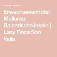 Erwachsenenhotel Mallorca | Balearische Inseln | Lazy Finca Son Valls