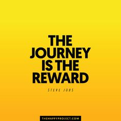 Remember to enjoy the journey.