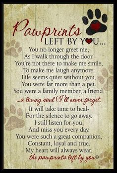 I love this poem.  I miss so many of my clients and own pets. #Paw Prints Left by you #Poem #pets Miss you terribly | Vayda Venue