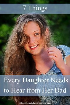 "A daughter is a sacred trust but the world doesn't care about that. And, it will happen. Your daughter's self-perception is going to be influenced by something and/or by someone. Do you want it to be Cosmo magazine or advertisements in the windows of the Victoria Doesn't Have Any Secrets store? Of course not! ""7 Things Every Daughter Needs to Hear From Her Dad"" MatthewLJacobson.com"