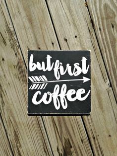 Hey, I found this really awesome Etsy listing at https://www.etsy.com/listing/234682939/but-first-coffee-but-first-coffee-sign