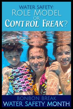 When it comes to water safety., are you a role model or a control freak?