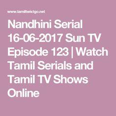 Nandhini Serial 16-06-2017 Sun TV Episode 123 | Watch Tamil Serials and Tamil TV Shows Online