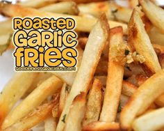 Roasted Garlic French Fries ~ Quick and easy way to turn your supermarket fries into a fancy treat.