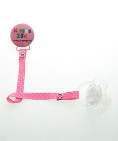 Take a look at this Pink & White Polka Dot 'Kisses 25¢' Pacifier Clip by Crystal Dream on #zulily today!