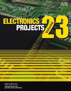 A compilation of selected construction projects and circuit ideas published in various issues of Electronics For You magazine. Electronics Projects For Beginners, Electronics Mini Projects, Electronics For You, Electronic Circuit Projects, Computer Engineering, Electronic Engineering, Google Calendar, Tvs, Kids Crafts