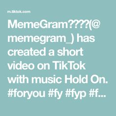 MemeGram✌️✌️( has created a short video on TikTok with music Hold On. Create Yourself, Hold On, Music, Musica, Musik, Naruto Sad, Muziek, Music Activities