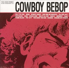 Cowboy Bebop OST - Yoko Kanno -- I want this to be the background music of my life. 0__0