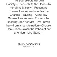 """Emily Dickinson - """"The Soul selects her own Society�Then�shuts the Door�To her divine Majority�Present..."""". poetry"""