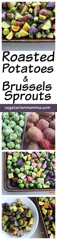 Roasted Potatoes and Brussels Sprouts Gluten Free and Vegan @vegatarianmamma.com