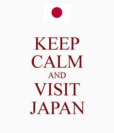~ Keep Calm and Visit Japan