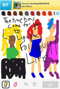 Draw Something meets RuPaul's Drag Race! Thanks @BFlrrera on twitter for submitting!