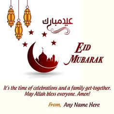 Finding to Eid Mubarak online greeting cards with name? Create your custom text or name on Eid Chand Mubarak cards with messages pictures. Write my name eid Mubarak wishes 2019 pics . Eid Al Adha Wishes, Happy Eid Mubarak Wishes, Eid Mubarak Messages, Eid Al Adha Greetings, Eid Mubarak Quotes, Eid Quotes, Eid Mubarak Card, Eid Mubarak Greeting Cards, Eid Cards