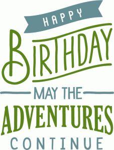 Silhouette Design Store - View Design #80219: birthday adventure continues phrase