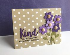 I used the My Favorite Things Stitched Flowers and the new My Favorite Things Kind Words stamp set, Kind/Kindness dies and made a card. Pretty Cards, Cute Cards, Diy Cards, Your Cards, Beautiful Handmade Cards, Card Sketches, Flower Cards, Creative Cards, Greeting Cards Handmade
