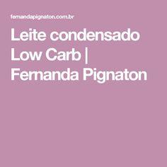 Leite condensado Low Carb | Fernanda Pignaton