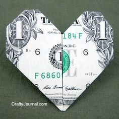 DIY Origami Dollar Heart- Tutorial- A fun way to give money as a gift! Even for Valentines!