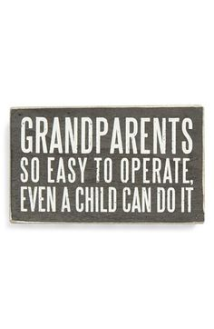 """Free shipping and returns on PRIMITIVES BY KATHY 'Grandparents' Box Sign at Nordstrom.com. A rustic box sign with the wry and witty message, """"Grandparents: So easy to operate even a child can do it""""—lends a shabby-chic touch to any room."""