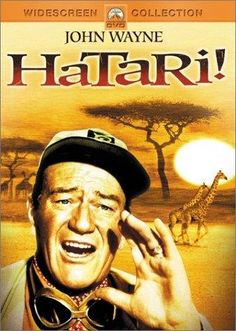 Hatari! (1962)  One of my favorite John Wayne movies!! The first one I remember watching with my Dad. :)