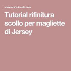 Tutorial rifinitura scollo per magliette di Jersey