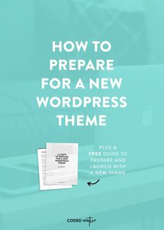 Switching themes on your website can be intimidating, but it doesn't have to be. Here are 7 steps you can take to prepare for a new WordPress theme. Web Design, Blog Design, Graphic Design, Wordpress Template, Wordpress Theme, Wordpress Website Design, Hosting Company, Site Internet, Online Marketing